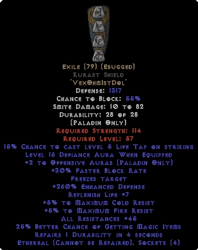 Exile Kurast Shield - Eth Bugged - 45 Res - 260% ED & Level 16 Defiance - Perfect